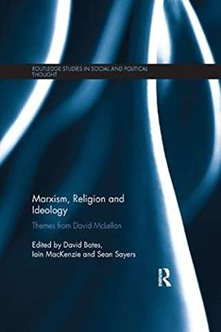 Marxism, Religion and Ideology: Themes from David McLellan