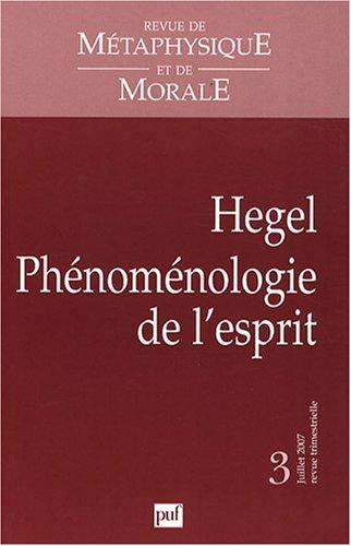 Revue de Métaphysique et de Morale, Tome 3, juillet 2007 : Hegel : Phénoménologie de l'esprit