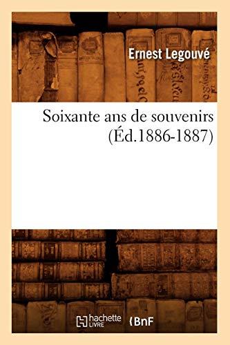 Soixante ANS de Souvenirs (Ed.1886-1887) (Litterature) -