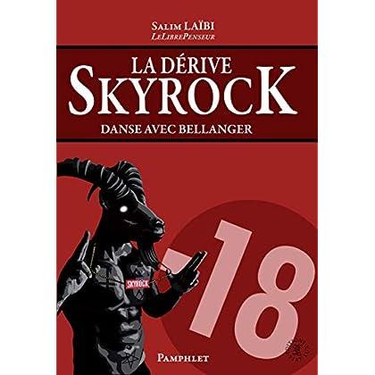 La dérive Skyrock : Danse avec Bellanger