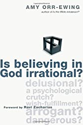Is Believing in God Irrational? by Amy Orr-Ewing (2008-10-02)