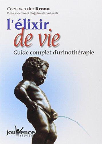 L'élixir de vie : Guide complet de l'urinothérapie