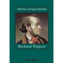 Richard Wagner: Su vida. Su obra. Su siglo (Alianza Música (Am))