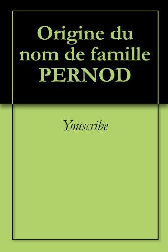 origine-du-nom-de-famille-pernod-oeuvres-courtes-french-edition