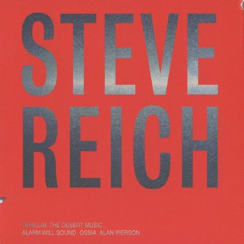 Steve Reich: Tehillim / The Desert Music