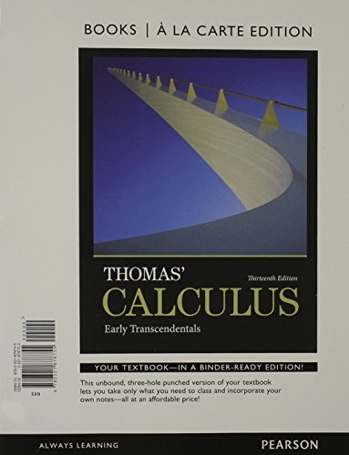 Thomas' Calculus: Early Transcendentals, Books a la Carte Edition (13th Edition) by George B. Thomas Jr. (2013-10-18)