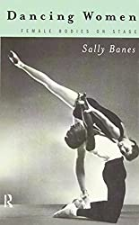 Dancing Women: Female Bodies Onstage by Sally Banes (1998-01-29)