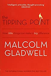 By Malcolm Gladwell The Tipping Point: How Little Things Can Make a Big Difference (New Ed)