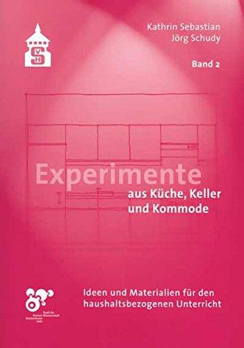 Experimente aus Küche, Keller und Kommode: Ideen und Materialien für den haushaltsbezogenen Unterricht. Band 2: Sinnesorgane