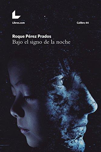 Bajo el signo de la noche (Calibre 44) de [Pérez Prados, Roque]