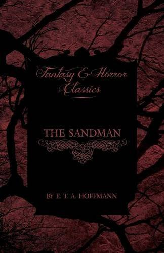 The Sandman (Fantasy and Horror Classics) by E. T. A. Hoffmann (2011-04-28)