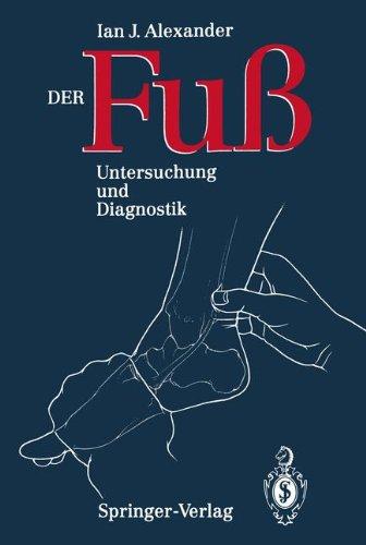 Der Fuß: Untersuchung und Diagnostik (German Edition)