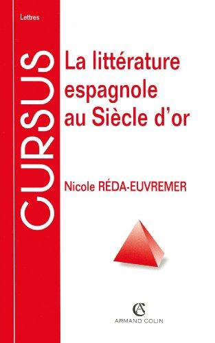 La littérature espagnole au siècle d'or por Nicole Réda-Euvremer