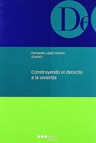 Construyendo el derecho a la vivienda (Monografías jurídicas) de Manuel Estrada (Diseño de portada), Fernando López Ramón (Redactor) (25 mar 2010) Tapa blanda