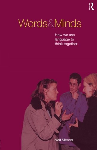 Words and Minds: How We Use Language to Think Together by Neil Mercer (2000-09-02)