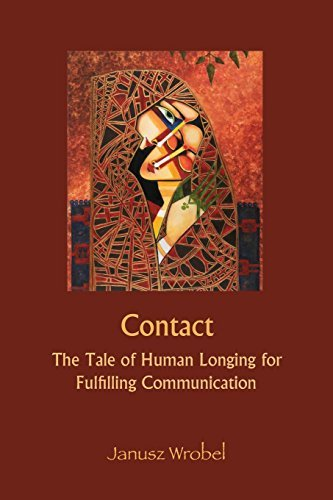 Contact: The Tale of Human Longing for Fulfilling Communication by Janusz Wrobel (2013-12-09)