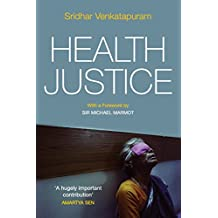 Health Justice: An Argument from the Capabilities Approach by Sir Michael Marmot (Foreword), Sridhar Venkatapuram (23-Sep-2011) Paperback