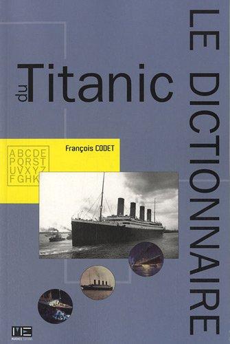 Dictionnaire du Titanic par François Codet