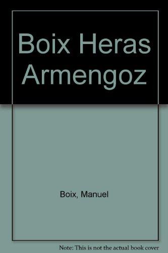 Boix, Heras, Armengol : catálogo exposición por Manuel Boix