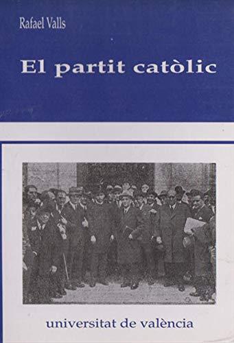 El partit catòlic (Catalan Edition) por Rafael Valls Montes