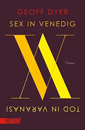 Taschenbücher: Sex in Venedig, Tod in Varanasi: Roman