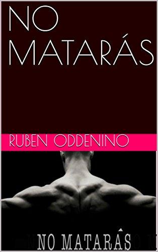 NO  MATARÁS por RUBEN ODDENINO