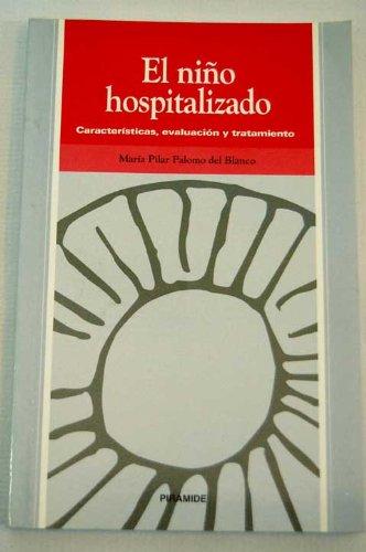 El nino hospitalizado / The Hospitalized Child: Caracteristicas, Evaluacion Y Tratamiento (Ojos Solares) (Ojos De Blanco)
