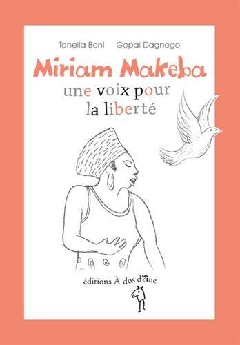 Miriam Makeba, une voix pour la liberté par Tanella Boni