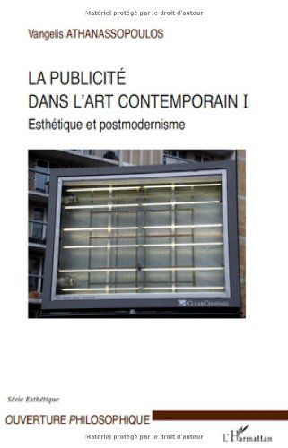Livre gratuits en ligne La publicité dans l'art contemporain : Tome 1, Esthétique et postmodernisme epub, pdf