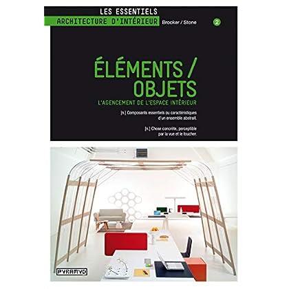 Elements / Objets. L' agencement de l'espace intérieur