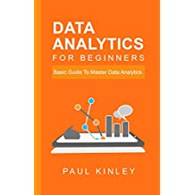 Data Analytics for Beginners: Basic Guide to Master Data Analytics (English Edition)