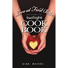Love at First Bite: The Unofficial Twilight Cookbook by Gina Meyers (2010-05-03)