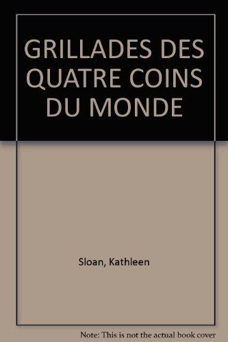 GRILLADES DES QUATRE COINS DU MONDE par Kathleen Sloan