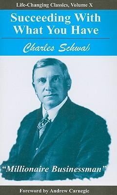 succeeding-with-what-you-have-by-schwab-charles-m-authorpaperback