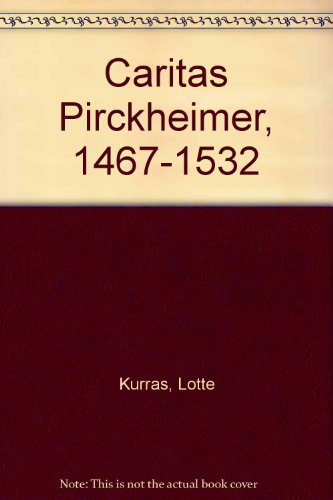 Caritas Pirckheimer, 1467-1532