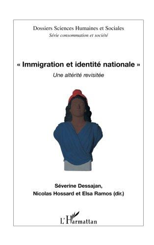 Immigration et identité nationale : Une altérit�...