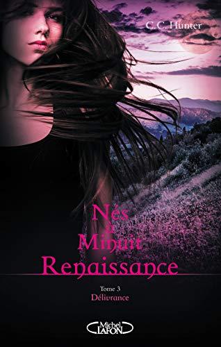 Nés à minuit Renaissance - tome 3 Délivrance par C. c. Hunter