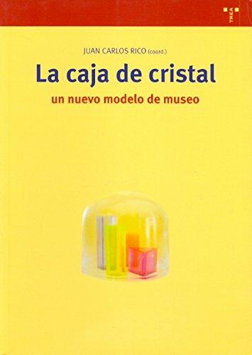 La caja de cristal: un nuevo modelo de museo (Biblioteconomía y Administración Cultural)