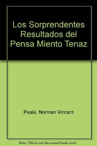Los Sorprendentes Resultados Del Pensa Miento Tenaz/ the Surprising Results of the Persistent Though