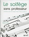Le solfège sans professeur de Roger Evans ,Jean-pierre Quijano (Traduction) ( 19 août 2015 ) - 19/08/2015