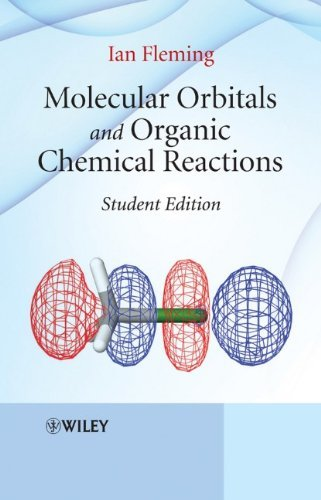 By Ian Fleming Molecular Orbitals and Organic Chemical Reactions: Student Edition (Student Edition)