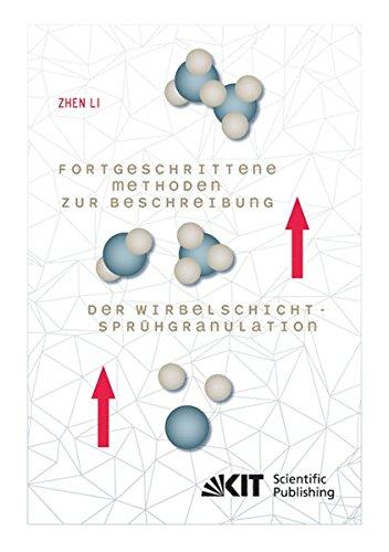 Fortgeschrittene Methoden zur Beschreibung der Wirbelschicht-Spruehgranulation