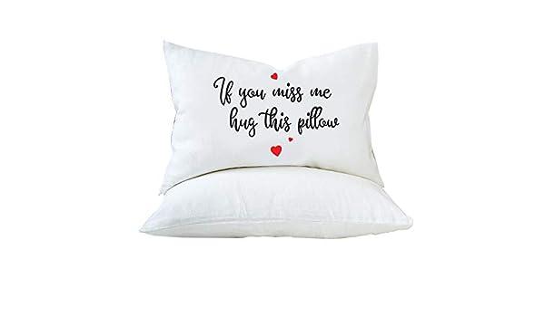 miss me hug this Pillow