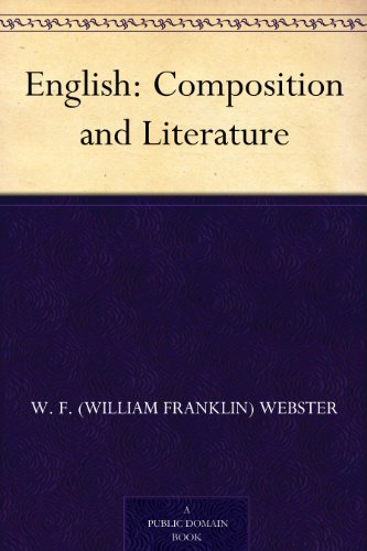 English: Composition and Literature (English Edition) por W. F. (William Franklin) Webster
