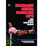 [{ Cheating Death, Stealing Life: The Eddie Guerrero Story By Guerrero, Eddie ( Author ) Oct - 10- 2006 ( Paperback ) } ]