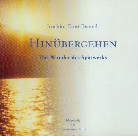 Hinübergehen - Das Wunder des Spätwerks - Die Musik zum Buch auf 3 CDs - 3 3/4 Stunden [Audio-CD, Best.-Nr. 62.168]