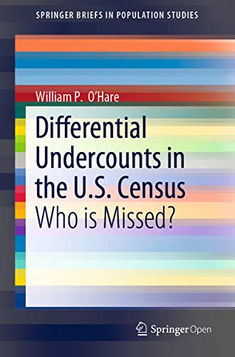 Differential Undercounts in the U.S. Census: Who is Missed? (SpringerBriefs in Population Studies) (English Edition)