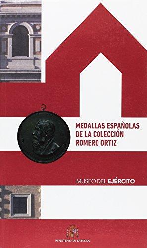 Medallas españolas de la Colección Romero Ortiz, Museo del Ejército por Manuel Carreras Duro