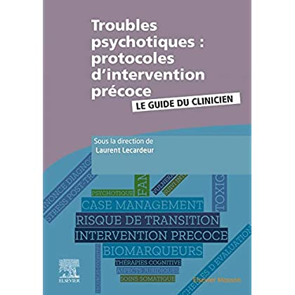 Troubles psychotiques : protocoles d'intervention précoce: Le guide du clinicien