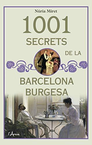 1001 secrets de la barcelona burgesa (Catalan Edition) por Núria Miret